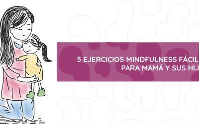 5 EJERCICIOS DE MINDFULNESS FÁCILES PARA MAMÁ Y SUS HIJOS