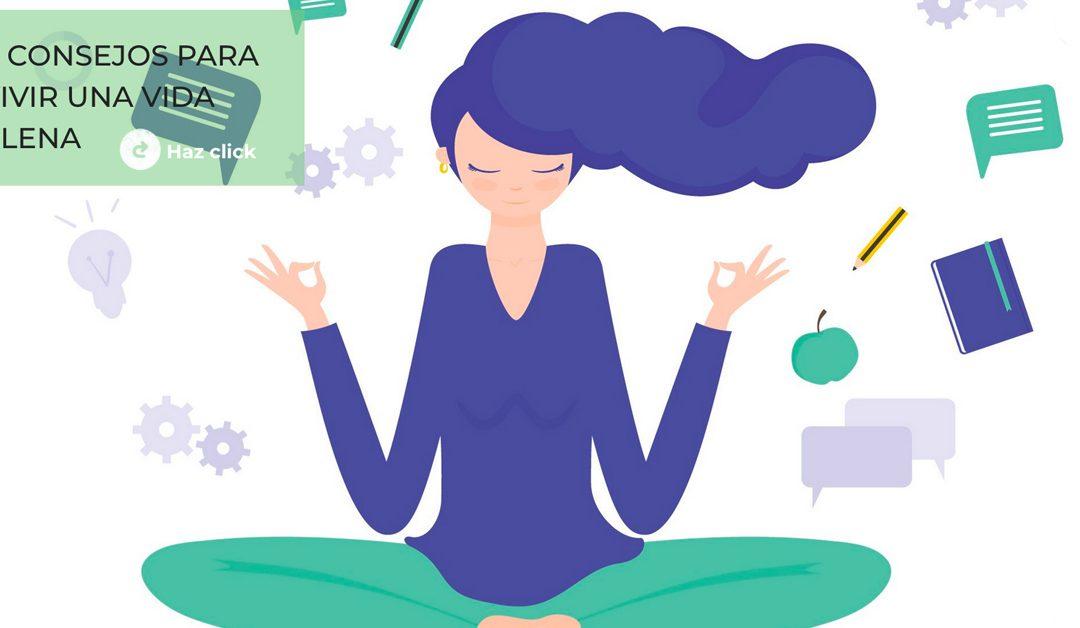 7 consejos fáciles para vivir una vida plena (parte 2)